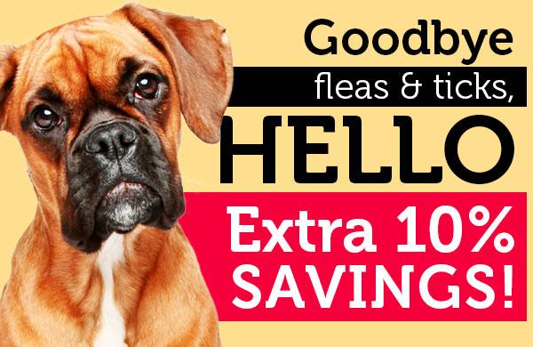 Goodbye fleas &amp ticks, hello 10&37; savings
