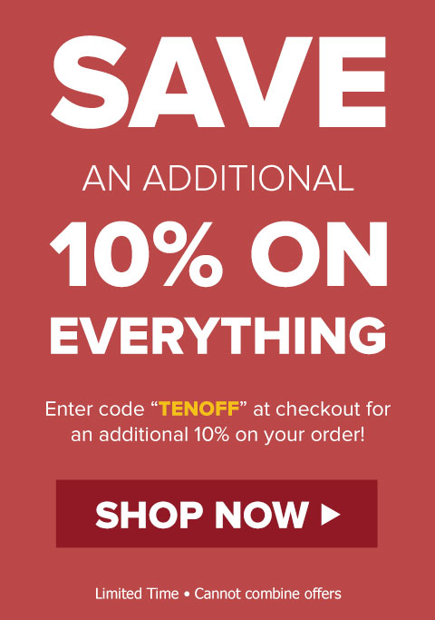 SAVE 10% OFF EVERYTHING