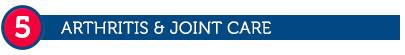 5. Arthritis & Joint Care