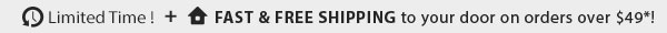Limited Time + Free Shipping over $49*