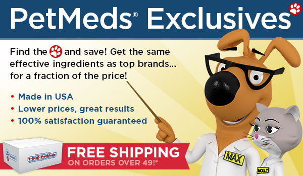 PetMeds® Exclusives - Made in USA, 100% guaranteed!