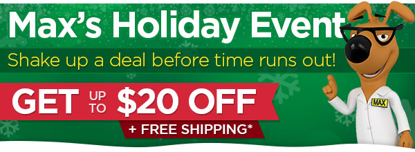 Max's Holiday Event! Shake up a deal before time runs out!