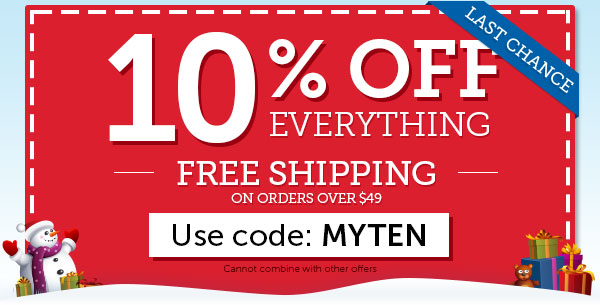 LAST CHANCE: 10% OFF Everything + FREE Shipping