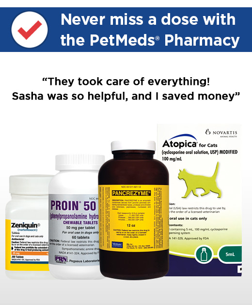 Never miss a dose with the PetMeds® Pharmacy